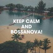 Keep Calm And Bossanova! de Café Ibiza Chillout Lounge, Brazilian Jazz, Bossa Nova All-Star Ensemb...