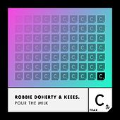 Pour the Milk by Robbie Doherty