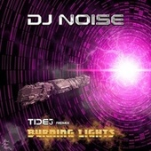 Burning Lights (DJ Tide Remix) by DJ Noise