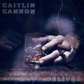 Deliver von Caitlin Cannon
