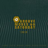 Groove Moves on Saturday - Line 10 von Various Artists