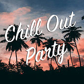 Chill Out Party di Various Artists