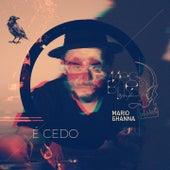 É Cedo (Meu Blue Acústico) by Mario Ghanna