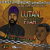 Cry Freedom by Lutan Fyah