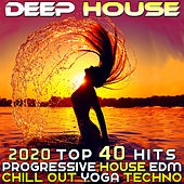 Deep House 2020 Top 40 Hits Progressive House EDM Chill Out Yoga Techno by Various Artists