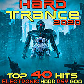 Hard Trance 2020 Top 40 Hits Electronic Hard Psy Goa Techno House EDM Dance de Various Artists
