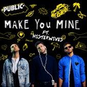 Make You Mine de PUBLIC