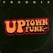 Uptown Funk by Freddie
