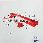 …ish Re-imagined de Various Artists