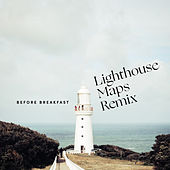 Lighthouse (Maps Remix) by Before Breakfast