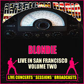 Live in San Francisco - Volume Two (Live) di Blondie