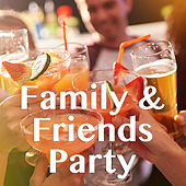 Family & Friends Party by Various Artists