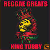 Reggae Greats - King Tubby von King Tubby