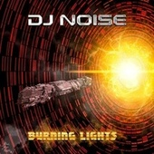 Burning Lights by DJ Noise