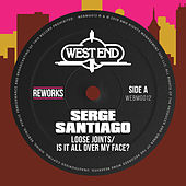 Is It All Over My Face? (Serge Santiago Reworks) von Loose Joints