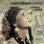 Canto na Areia, Vol. 03 by Carolina Soares