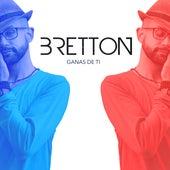 Ganas de Ti de Bretton