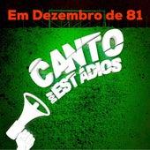 Em Dezembro de 81 von Canto dos Estádios