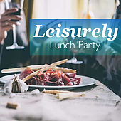 Leisurely Lunch Party by Various Artists