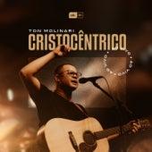 Cristocêntrico (Ao Vivo) by Ton Molinari