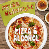 Pizza and Alcohol di Peter Hunnigale