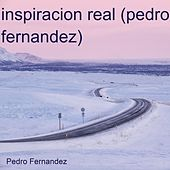 Inspiración Real de Pedro Fernandez