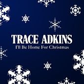 I'll Be Home For Christmas de Trace Adkins