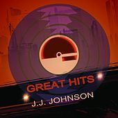 Great Hits by J.J. Johnson, Jay Jay Johnson's Be-Boppers, J. J. Johnson Be-Boppers, Jay Jay Johnson's Boppers, Jay Jay Johnson's Bop Quintet