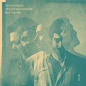 Band Together de The Whiskey Treaty Roadshow