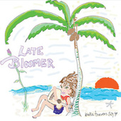 Late Bloomer by Beth Travers
