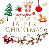 I Believe in Father Christmas de TwoPlusFour