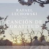 Canción de Gratitud van Rafael Lechowski