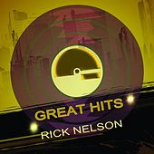 Great Hits by Rick Nelson  Ricky Nelson