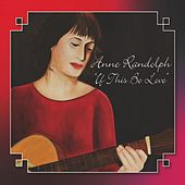If This Be Love by Anne Randolph