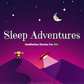 Sleep Adventures: Meditation Stories for Kids by New Horizon Holistic Centre