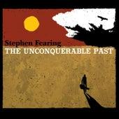 The Unconquerable Past von Stephen Fearing