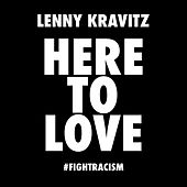 Here to Love (#fightracism) de Lenny Kravitz