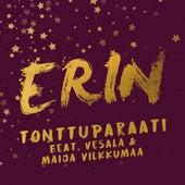 Tonttuparaati (feat. Vesala & Maija Vilkkumaa) [Vain elämää joulu] by Erin