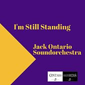I'm Still Standing by Jack Ontario Soundorchestra