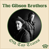 Old Toy Trains de The Gibson Brothers