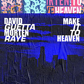 Make It To Heaven (with Raye) (Extended) by David Guetta