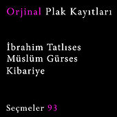 Orjinal Plak Kayıtları / Seçmeler 93 by Çeşitli Sanatçılar
