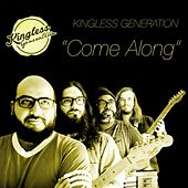 Come Along by Kingless Generation
