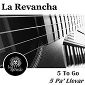5 to Go by La Revancha