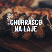 Churrasco na Laje by Various Artists