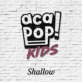 Shallow de Acapop! KIDS