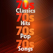 70s Classics 70s Hits 70s Pop 70s Songs von Various Artists
