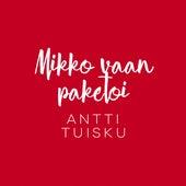 Mikko vaan paketoi (Vain elämää joulu) by Antti Tuisku