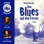 Dem Blues auf den Fersen (Hörbuchfassung) by Richard Koechli