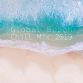Global Beach Chill Mix 2019 by Various Artists